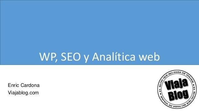 WP, SEO y Analítica web Enric Cardona Viajablog.com