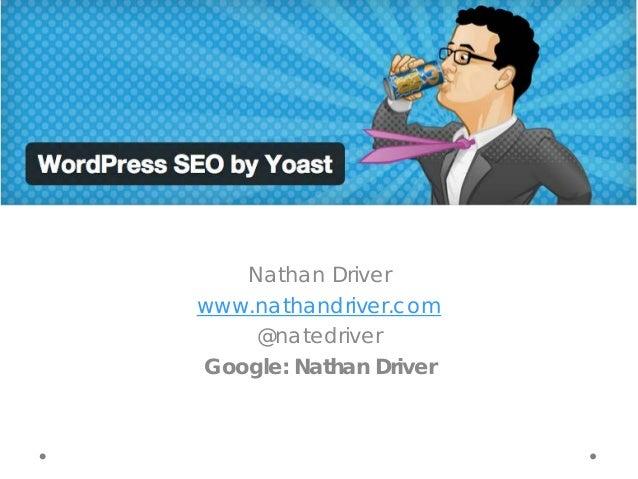 Nathan Driver www.nathandriver.com @natedriver Google: Nathan Driver