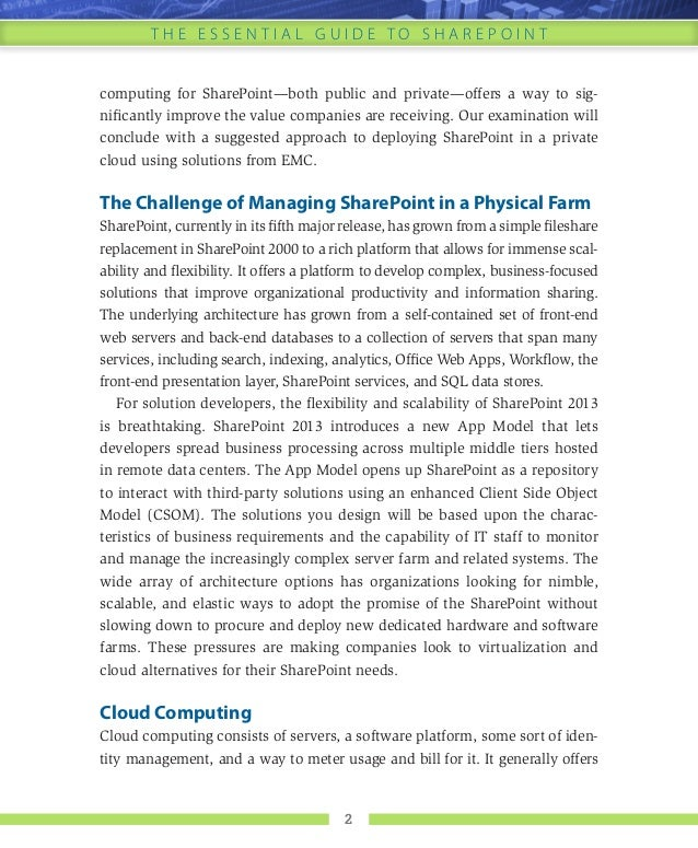 T h e E s s e n t i a l G u i d e t o s h a r e p o i n t 2 computing for SharePoint—both public and private—offers a way ...