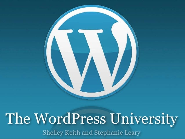 Shelley Keith and Stephanie Leary The WordPress University
