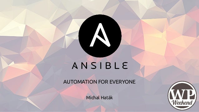 Michal Haták AUTOMATION FOR EVERYONE