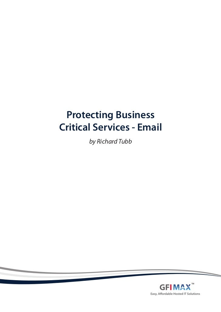 Protecting BusinessCritical Services - Email       by Richard Tubb