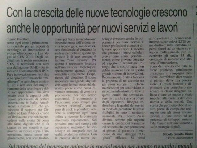 Con la crescita delle nuove tecnologie crescono anche le opportunità per nuovi servizi e lavori [La Repubblica, La Gazzett...