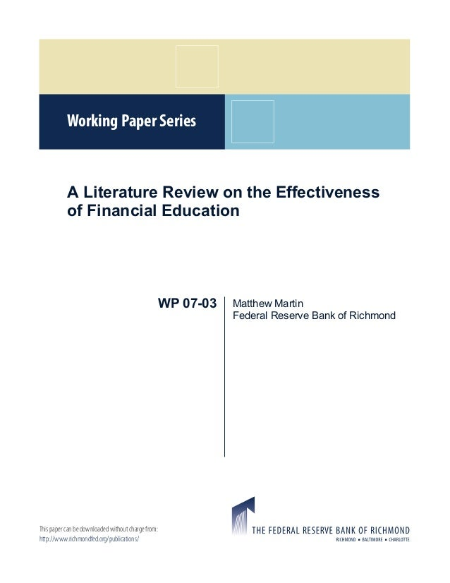 Working Paper Series           A Literature Review on the Effectiveness           of Financial Education                  ...