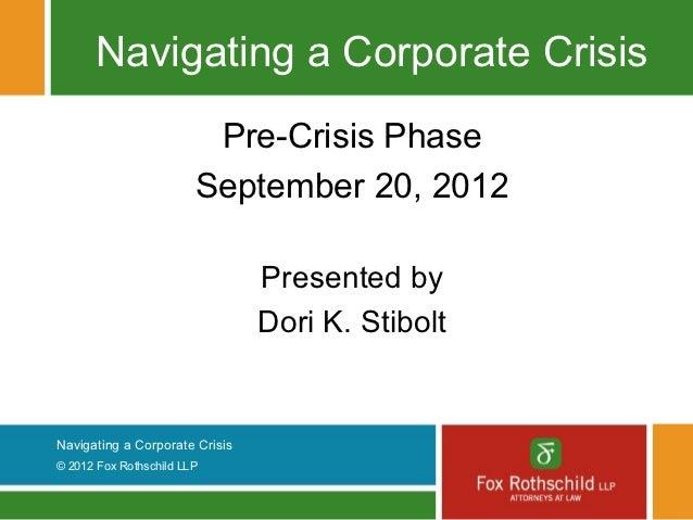 Navigating a Corporate Crisis                         Pre-Crisis Phase                        September 20, 2012          ...