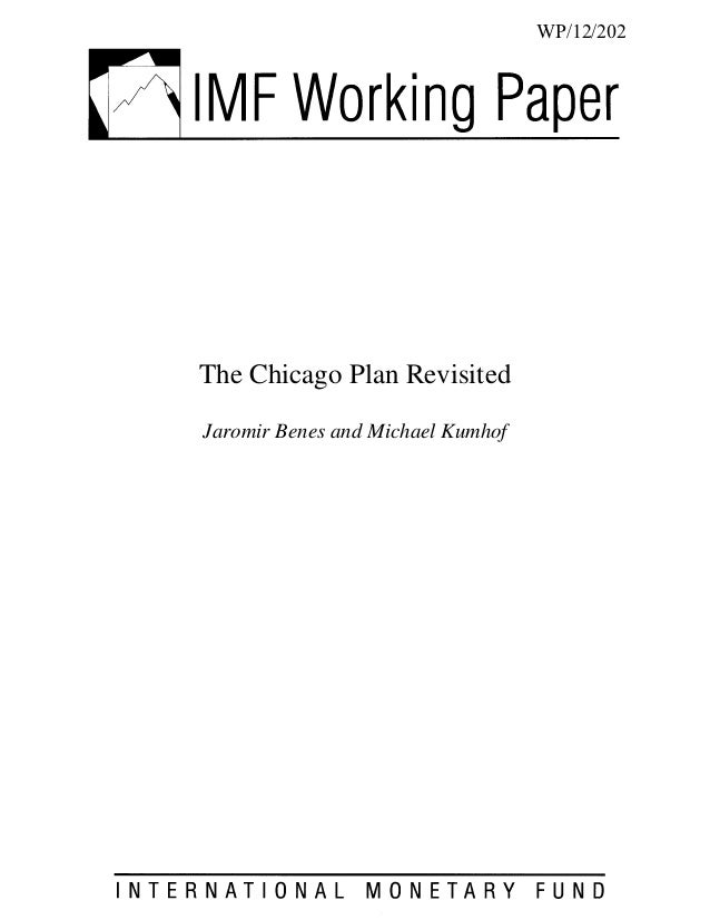 WP/12/202The Chicago Plan RevisitedJaromir Benes and Michael Kumhof
