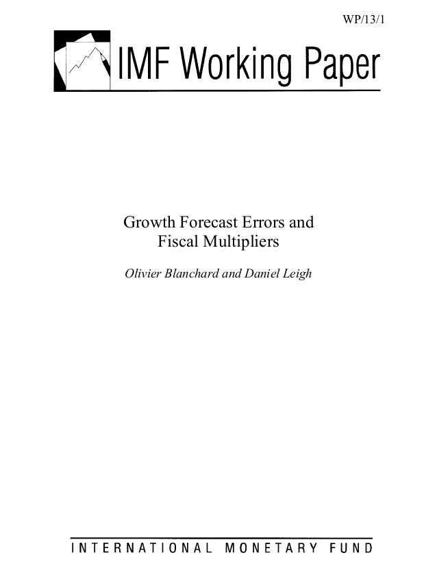 WP/13/1Growth Forecast Errors and    Fiscal MultipliersOlivier Blanchard and Daniel Leigh