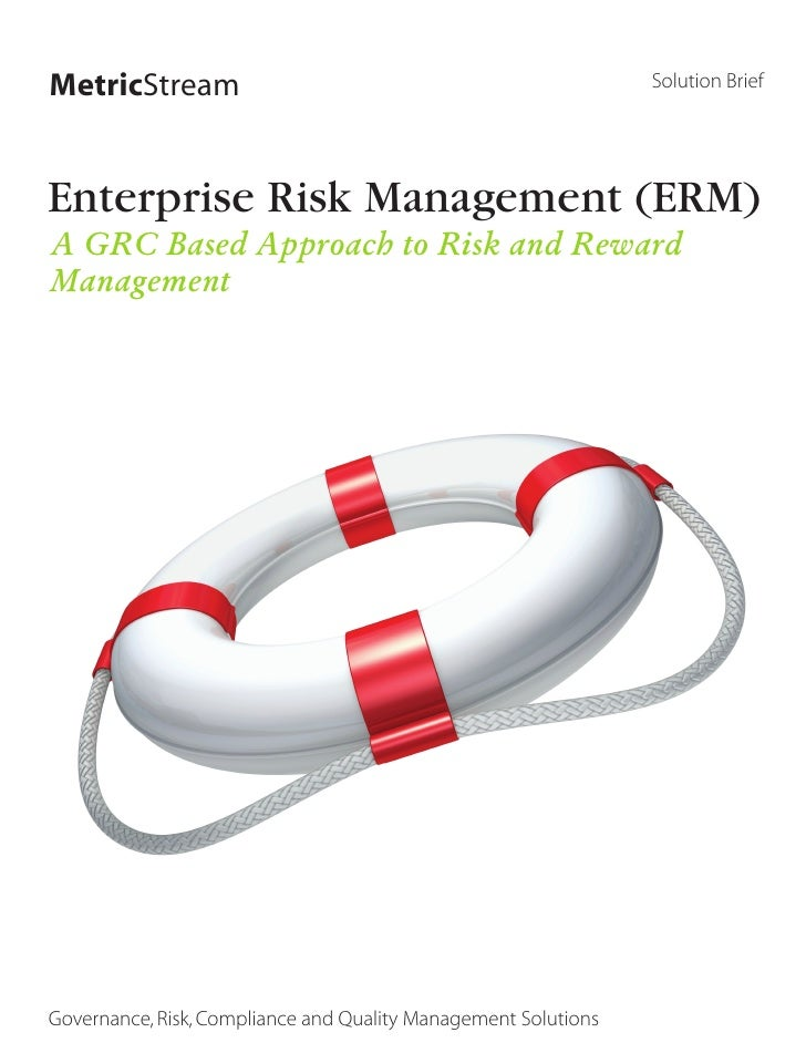 Enterprise Risk Management (ERM) - A GRC Based Approach to Risk and Reward Management
