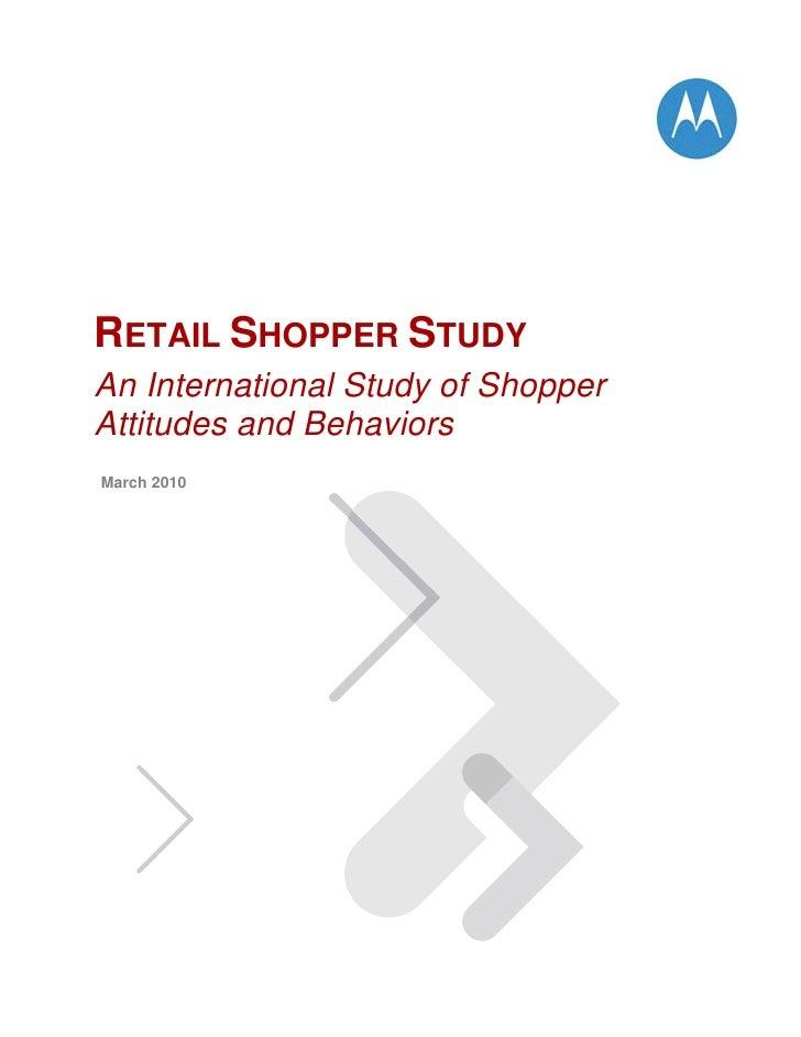 RETAIL SHOPPER STUDY An International Study of Shopper Attitudes and Behaviors March 2010