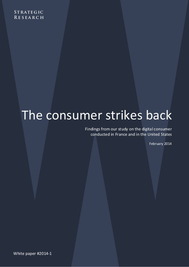 Strategic    Research    The consumer strikes back     Findings from our study on the digital consumer    conducted in F...