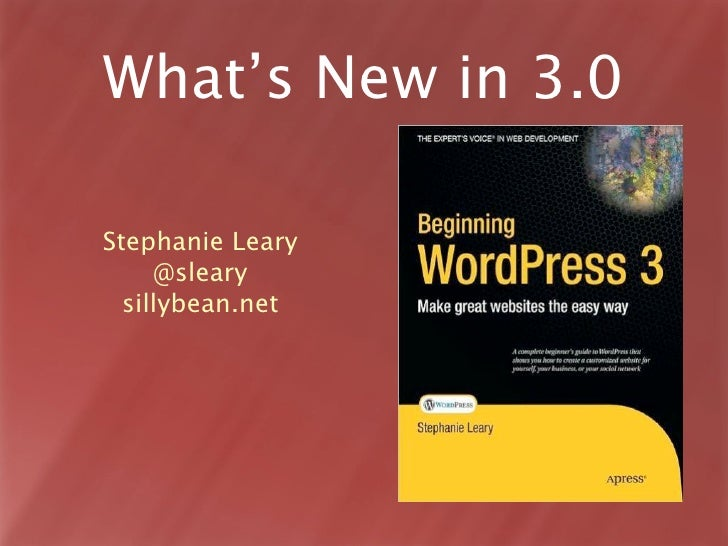 What's New in 3.0  Stephanie Leary      @sleary   sillybean.net