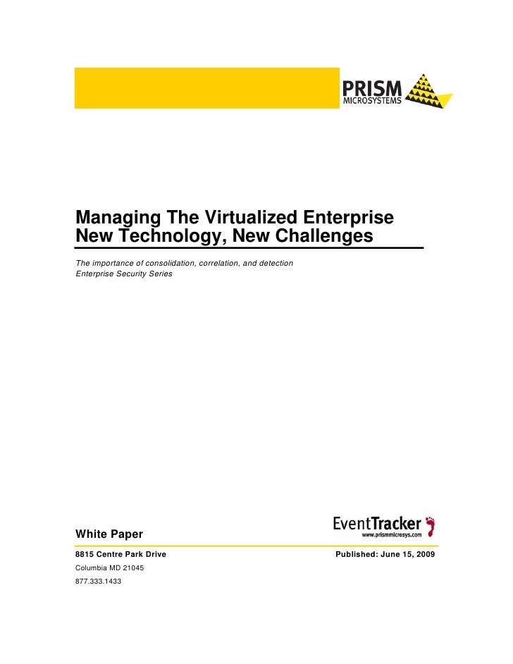 Managing The Virtualized Enterprise New Technology, New Challenges The importance of consolidation, correlation, and detec...