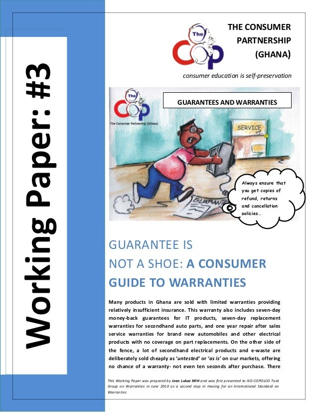 THECONSUMER PARTNERSHIP   WorkingPaper:#3    (GHANA) consumereducationisself‐preservation  GUARANTEESANDWARR...