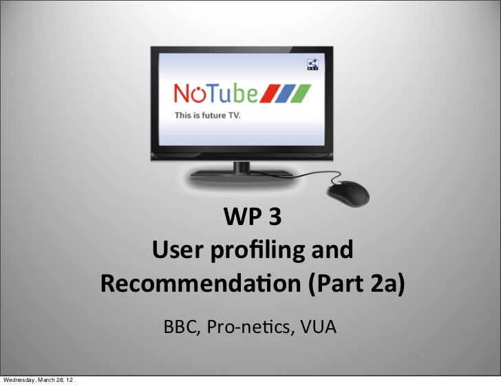 WP 3                              User profiling and                           Recommenda5on (Part 2a)         ...