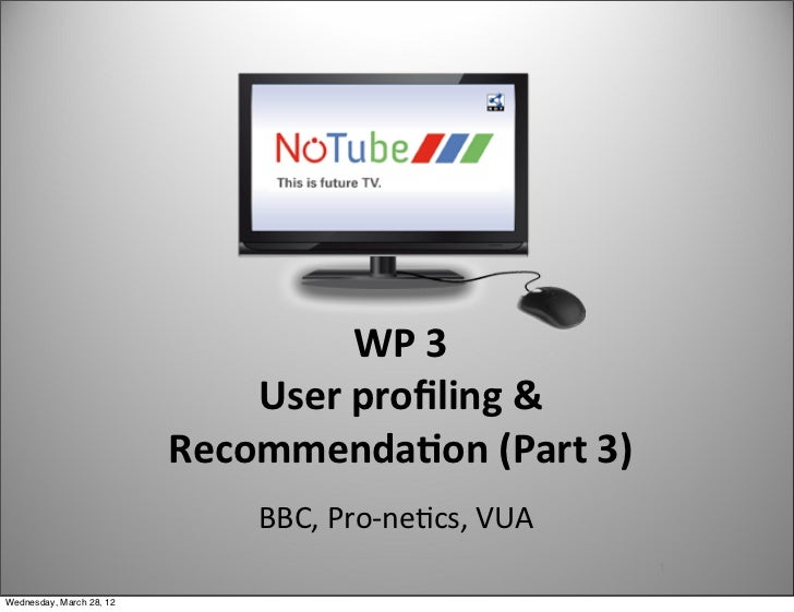 WP	  3                              User	  profiling	  &	                            Recommenda6on	  (Part	  3)            ...