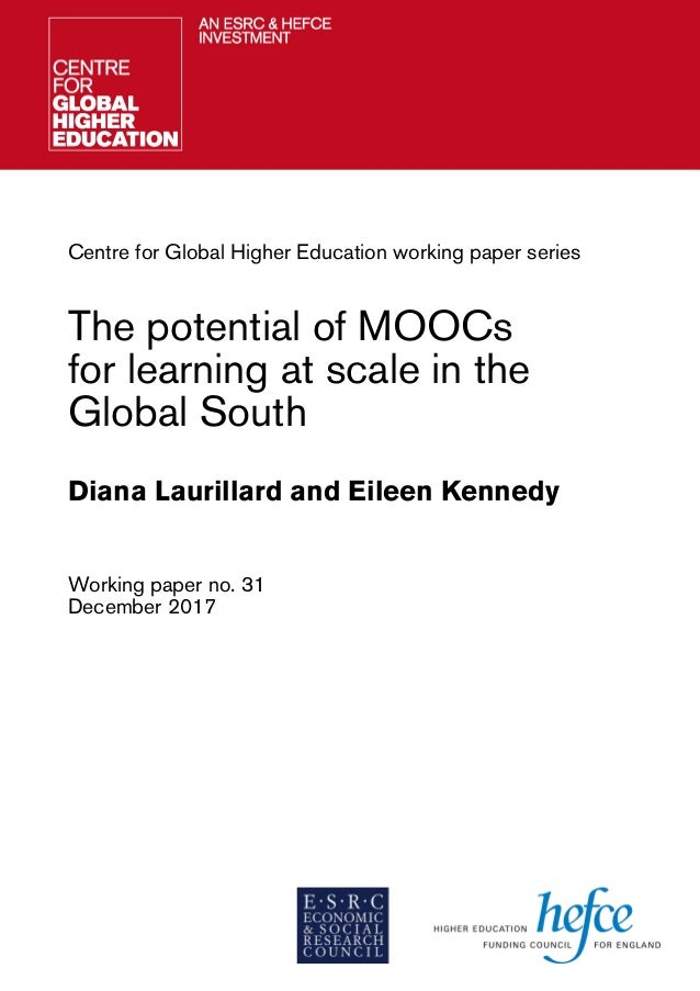 Centre for Global Higher Education working paper series The potential of MOOCs for learning at scale in the Global South D...