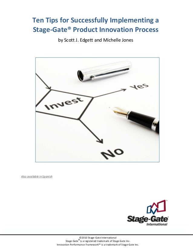 Ten Tips for Successfully Implementing a Stage-Gate® Product Innovation Process by Scott J. Edgett and Michelle Jones Also...