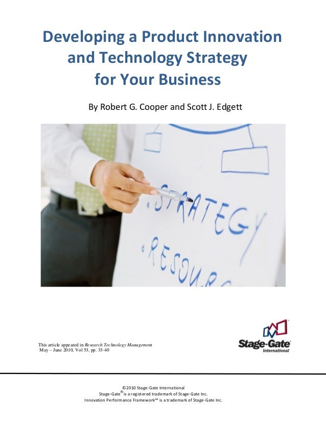 Developing a Product Innovation  and Technology Strategy   for Your Business    By Robert G. Cooper and Scott J. Edgett ...