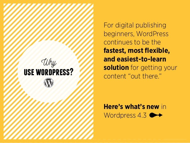 For digital publishing beginners, WordPress continues to be the fastest, most flexible, and easiest-to-learn solution for ...