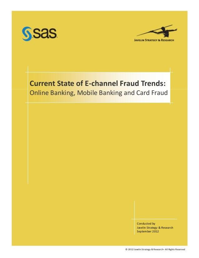 CurrentStateofE‐channelFraudTrends:OnlineBanking,MobileBankingandCardFraud                                   ...