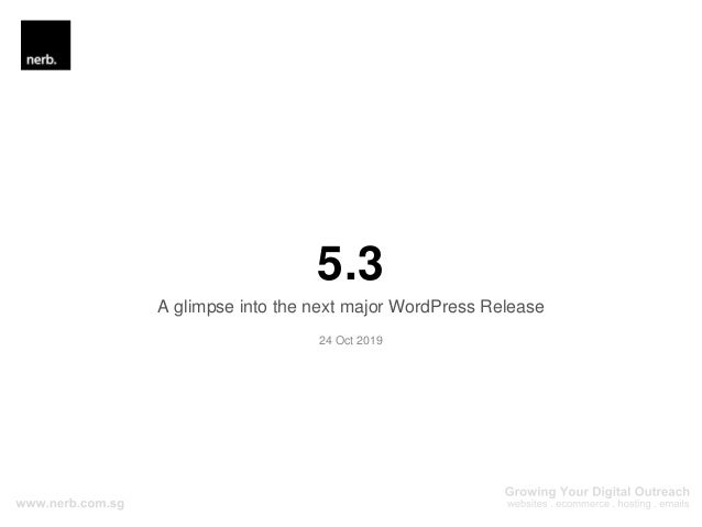 5.3 A glimpse into the next major WordPress Release 24 Oct 2019