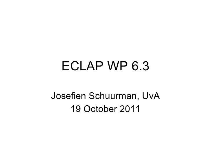 ECLAP WP 6.3 Josefien Schuurman, UvA 19 October 2011