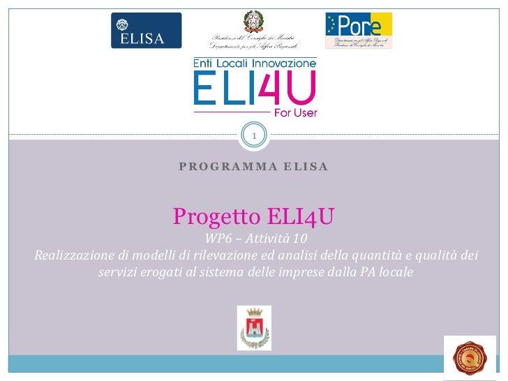 1                         PROGRAMMA ELISA                        Progetto ELI4U                               WP6 – Attivi...