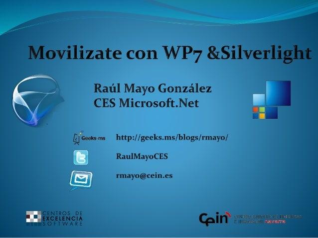  Windows Phone 7  Arquitectura  Herramientas para desarrollar aplicaciones Silverlight para WP7  Animaciones en WP7  ...
