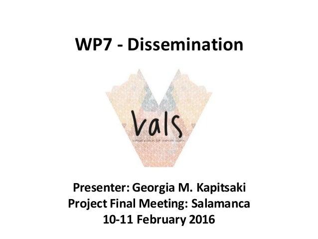 WP7- Dissemination Presenter:GeorgiaM.Kapitsaki ProjectFinalMeeting:Salamanca 10-11February2016