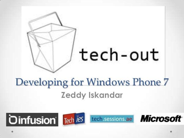 Developing for Windows Phone 7<br />Zeddy Iskandar<br />