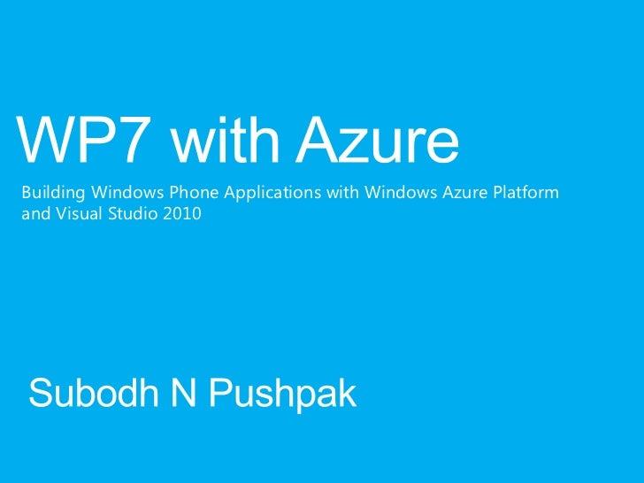 Building Windows Phone Applications with Windows Azure Platformand Visual Studio 2010