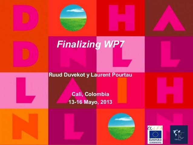 EVC CentrumFinalizing WP7Ruud Duvekot y Laurent PourtauCalí, Colombia13-16 Mayo, 20131