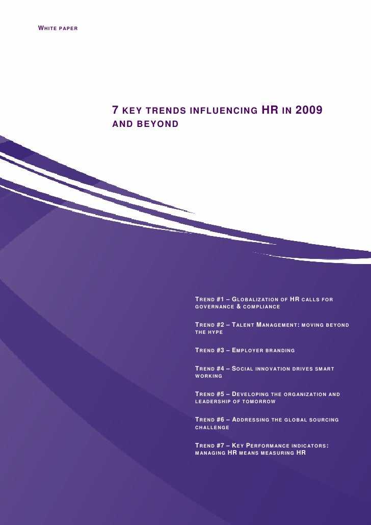 W HITE PAPER                    7 KEY TRENDS INFLUENCING HR IN 2009                AND BEYOND                             ...