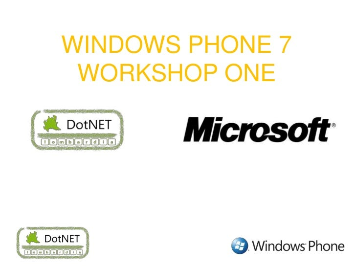WINDOWS PHONE 7 WORKSHOP ONE<br />