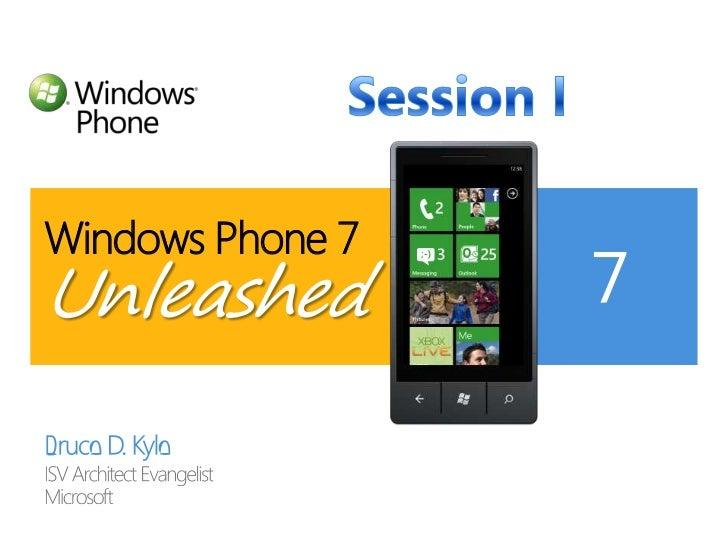 Bruce D. Kyle<br />ISV Architect Evangelist<br />Microsoft<br />Windows Phone 7Unleashed<br />Session I<br />