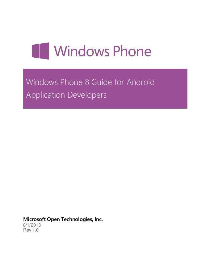 Microsoft Open Technologies, Inc. 8/1/2013 Rev 1.0 Windows Phone 8 Guide for Android Application Developers