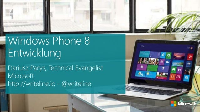 • Managed app dev using theWP7.1, WP8.0 .NET andWindows Phone RuntimeAPIs• Native app dev usingWindows Runtime andWin32• G...