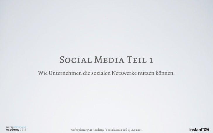Social Media Teil 1Wie Unternehmen die sozialen Netzwerke nutzen können.            Werbeplanung.at Academy / Social Media...