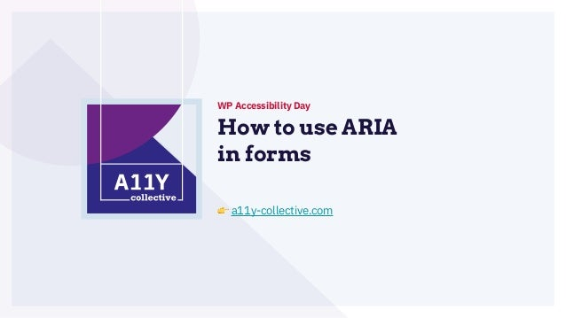 How to use ARIA in forms WP Accessibility Day 👉 a11y-collective.com