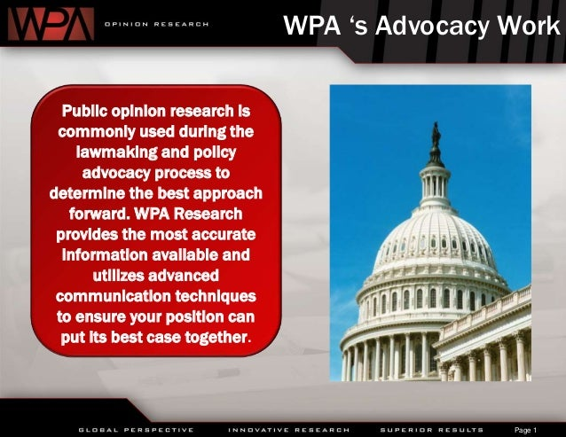 Page 1 Public opinion research is commonly used during the lawmaking and policy advocacy process to determine the best app...