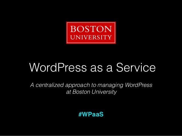 WordPress as a Service A centralized approach to managing WordPress