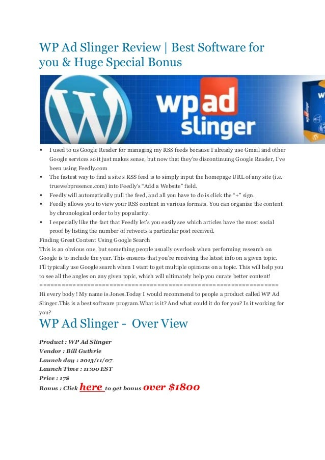 WP Ad Slinger Review | Best Software for you & Huge Special Bonus    I used to us Google Reader for managing my RSS feeds...