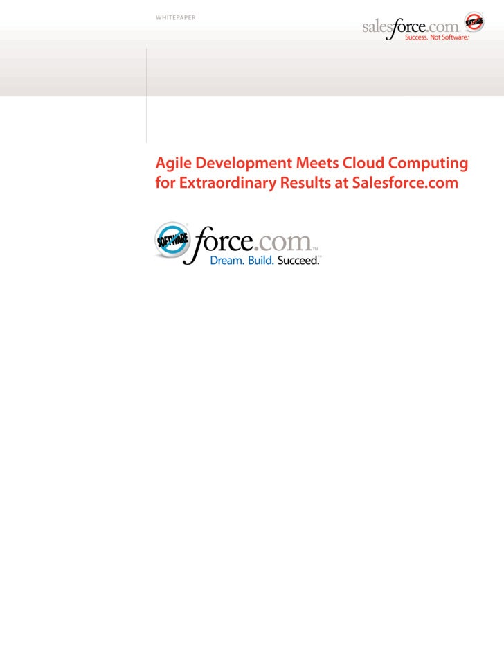 WHITEPAPER     Agile Development Meets Cloud Computing for Extraordinary Results at Salesforce.com