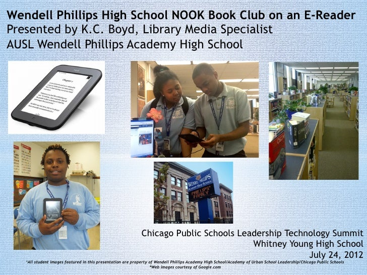 Wendell Phillips High School NOOK Book Club on an E-ReaderPresented by K.C. Boyd, Library Media SpecialistAUSL Wendell Phi...