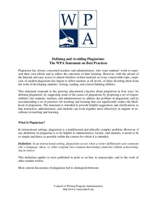 Council of Writing Program Administrators http://www.wpacouncil.org Defining and Avoiding Plagiarism: The WPA Statement on...
