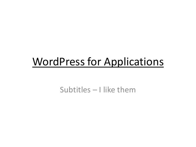 WordPress for Applications     Subtitles – I like them