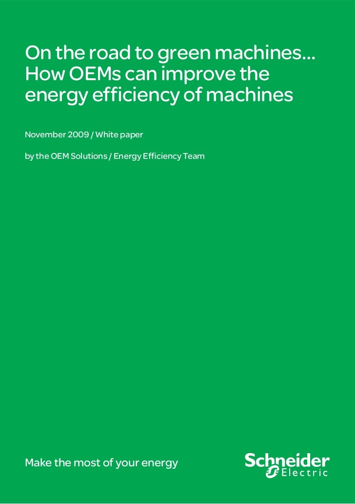 On the road to green machines…How OEMs can improve theenergy efficiency of machinesNovember 2009 / White paperby the OEM So...