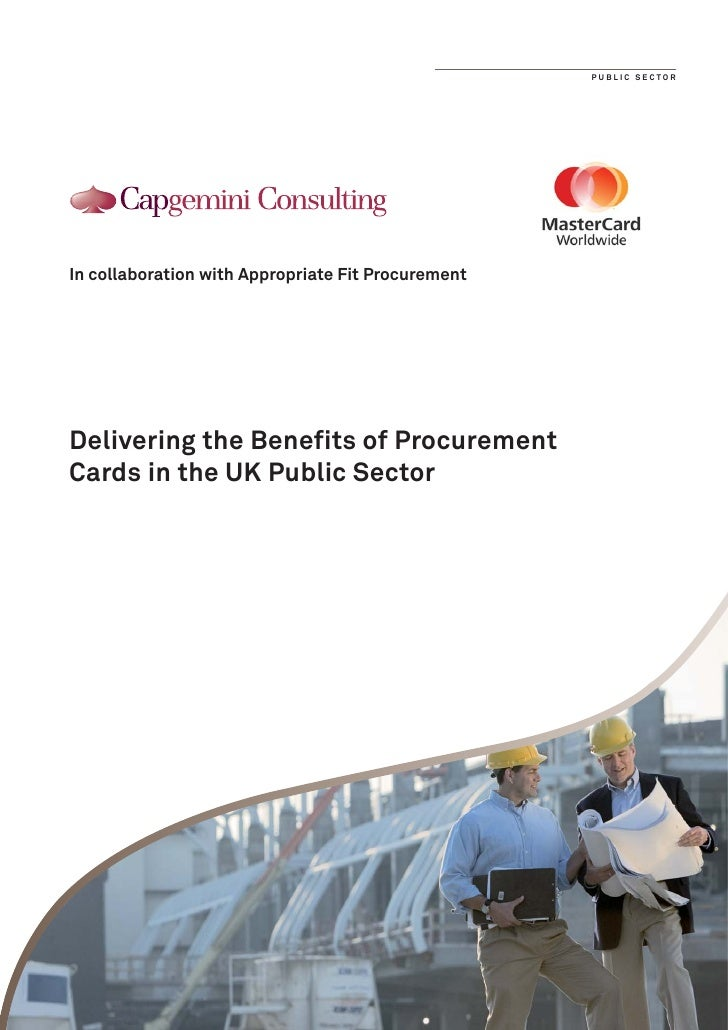 PUBLIC SECTOR     In collaboration with Appropriate Fit Procurement     Delivering the Benefits of Procurement Cards in th...