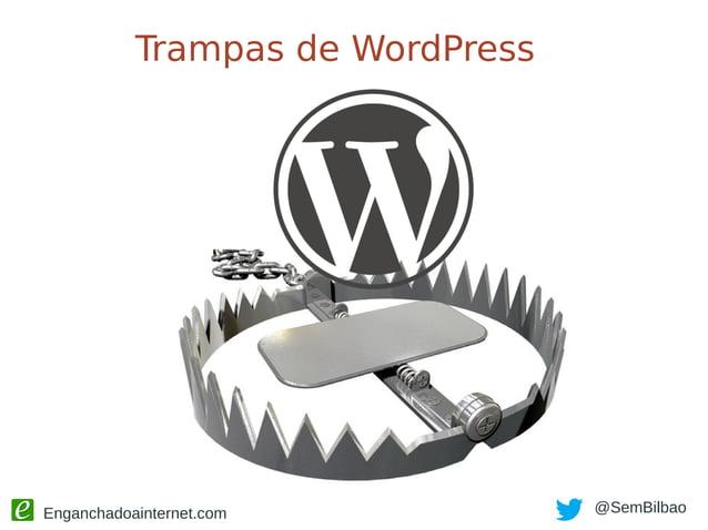 Enganchadoainternet.com @SemBilbao Etiquetas (tags) site:tudominio.com inurl:/tag/ site:tudominio.com inurl:/category/