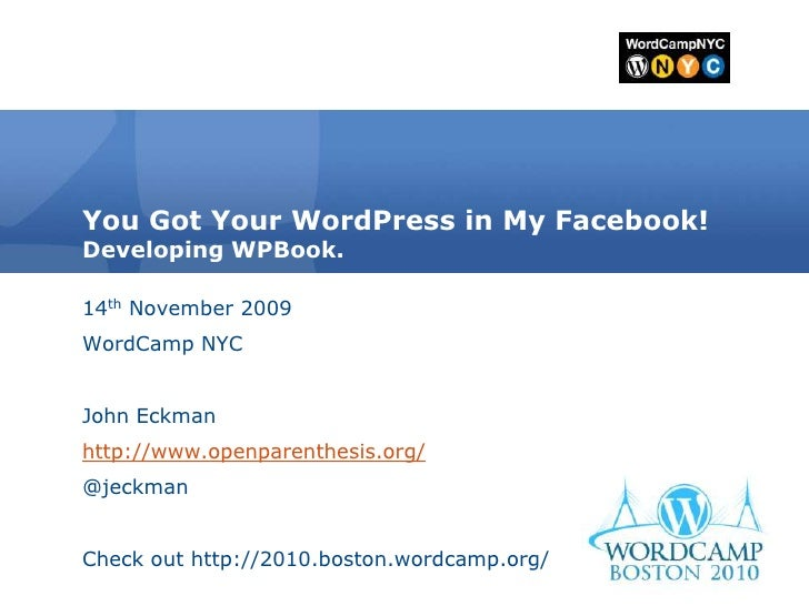 You Got Your WordPress in my Facebook: Developing WPBook